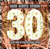 Tales From 30 Unintentional Nights by Koch/Schutz/Studer