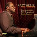 "Read ""Larry Willis: The Offering, Excursions & Expose"""