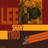 Lee Shaw: Lee Shaw Trio: Live in Graz