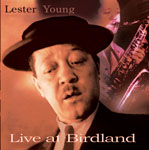 Lester Young: Live at Birdland
