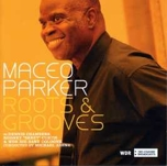 "Read ""Maceo Parker: Roots & Grooves"" reviewed by C. Michael Bailey"