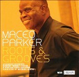 Roots & Grooves by Maceo Parker