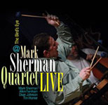 Mark Sherman Quartet: Live at the Bird's Eye