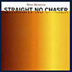 Mark Weinstein: Straight No Chaser