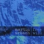 Album Free Will by Martin Urbach
