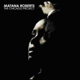 Album The Chicago Project by Matana Roberts