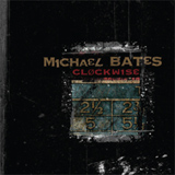 Michael Bates: Clockwise