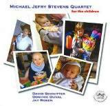"Album Michael Jefry Stevens Quartet ""For the Children"" by Michael Jefry Stevens"