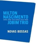 Milton Nascimento with the Jobim Trio: Novas Bossas