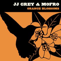 Album JJ Grey & Mofro: Orange Blossoms by JJ Grey & Mofro