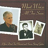 Mort Weiss: All Too Soon - A Jazz Duet For Clarinet and Seven String Guitar