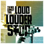 The Neil Cowley Trio: Loud Louder Stop
