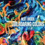 Album Live-Roaring Colors by Next Order