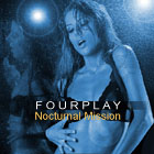 Fourplay: Nocturnal Mission