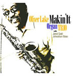 Oliver Lake Organ Trio: Makin' It