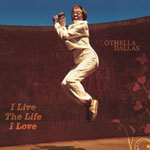 Othella Dallas: I Live The Life I Love