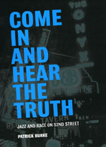 "Read ""Come In and Hear the Truth: Jazz and Race on 52nd Street"""