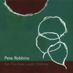 Pete Robbins: Do The Hate Laugh Shimmy