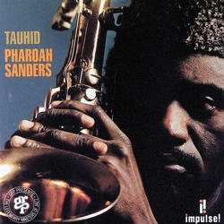 "Read ""Pharoah Sanders: Tauhid"" reviewed by Chris May"