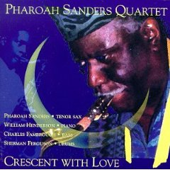 Pharoah Sanders: Pharoah Sanders: Crescent with Love