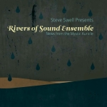 Steve Swell: Rivers of Sound Ensemble: News from the Mystic Auricle