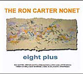 Ron Carter Nonet: Eight Plus