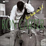 Ron Carter: The Bass and I