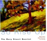 Rory Stuart Quartet: So Rise Up