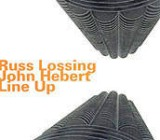 Russ Lossing / John Hebert: Line Up