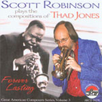 "Read ""Scott Robinson Plays the Compositions of Thad Jones: Forever Lasting"" reviewed by Ken Dryden"