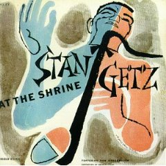 Album Stan Getz: At The Shrine by Stan Getz