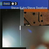 Steve Kuhn Steve Swallow: Two by 2