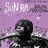 Sun Ra: Secrets of the Sun