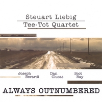 Steuart Liebig Tee-Tot Quartet: Always Outnumbered