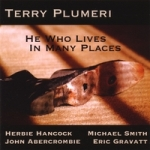 """He Who Lives In Many Places"" by Terry Plumeri"