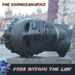 The Cosmosamatics: Free Within The Law