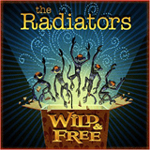 The Radiators: Wild & Free