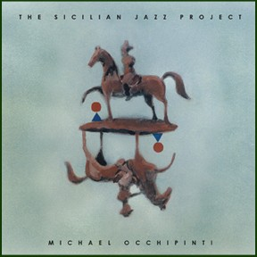 Album Michael Occhipinti: The Sicilian Jazz Project by Michael Occhipinti