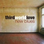 Third World Love: New Blues
