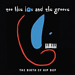 Too Blue Lou: The Birth of Hip Bop