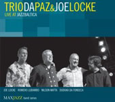 Trio da Paz & Joe Locke: Live at JazzBaltica