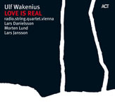 Love is Real: Ulf Wakenius Plays the Music of Esbjorn Svensson