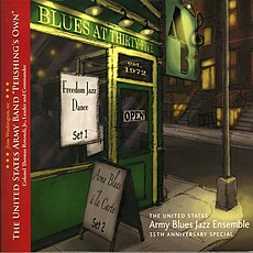 The United State Army Blues Jazz Ensemble: The United States Army Blues Jazz Ensemble: Blues at Thirty-Five