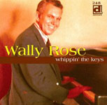 Wally Rose: Whippin'The Keys