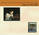 Wayne Horvitz & Sweeter Than The Day: A Walk In The Dark