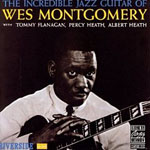 Wes Montgomery: The Incredible Jazz Guitar of Wes Montgomery