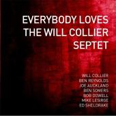 "Read ""Everybody Loves The Will Collier Septet"" reviewed by Chris May"