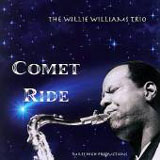 The Willie Williams Trio: Comet Ride