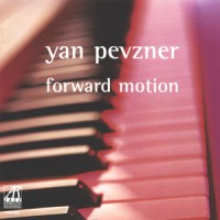 Yan Pevzner: Forward Motion