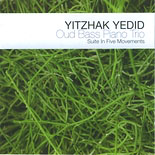 Yitzhak Yedid: Suite in Five Movements